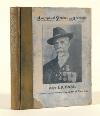 BIOGRAPHICAL SKETCHES AND ANECDOTES OF A SOLDIER OF THREE WARS, AS WRITTEN BY HIMSELF. James...