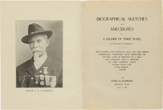 BIOGRAPHICAL SKETCHES AND ANECDOTES OF A SOLDIER OF THREE WARS, AS WRITTEN BY HIMSELF.