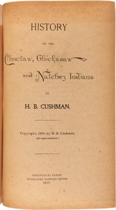 HISTORY OF THE CHOCTAW, CHICKASAW AND NATCHEZ INDIANS.