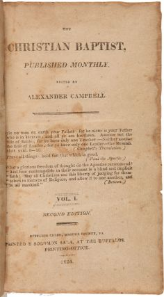 THE CHRISTIAN BAPTIST. PUBLISHED MONTHLY. Vol. I. Alexander Campbell