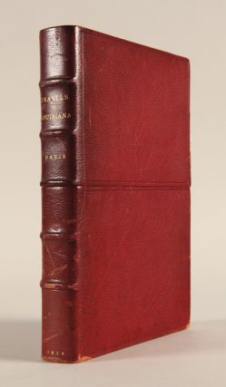 TRAVELS IN LOUISIANA AND THE FLORIDAS, IN THE YEAR, 1802, GIVING A CORRECT PICTURE OF THOSE...