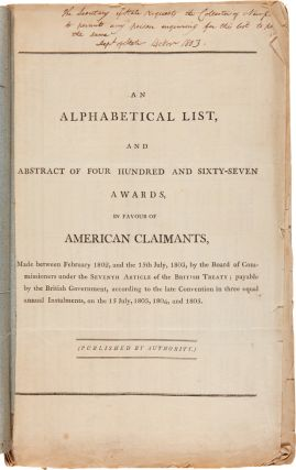 AN ALPHABETICAL LIST, AND ABSTRACT OF FOUR HUNDRED AND SIXTY-SEVEN AWARDS, IN FAVOUR OF AMERICAN...