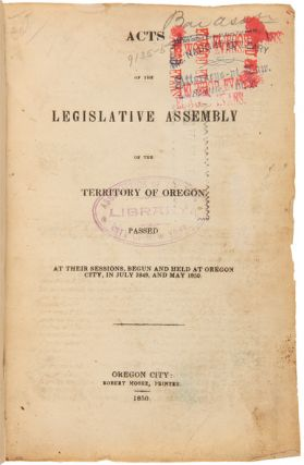 VAST COLLECTION OF GENERAL AND SPECIAL LAWS OF THE OREGON TERRITORY AND THE STATE OF OREGON, AND...