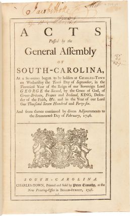 ACTS PASSED BY THE GENERAL ASSEMBLY OF SOUTH-CAROLINA, AT A SESSIONS BEGUN TO BE HOLDEN AT...
