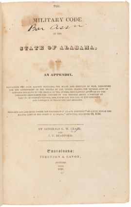 THE MILITARY CODE OF THE STATE OF ALABAMA, WITH AN APPENDIX. Alabama, George W.: Bradford Crabb,...