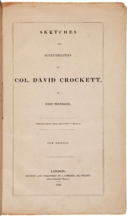 SKETCHES AND ECCENTRICITIES OF COL. DAVID CROCKETT, OF WEST TENNESSEE. Davy Crockett