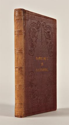 RAMBLINGS IN CALIFORNIA; CONTAINING A DESCRIPTION OF THE COUNTRY, LIFE AT THE MINES, STATE OF...