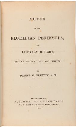 NOTES ON THE FLORIDIAN PENINSULA, ITS LITERARY HISTORY, INDIAN TRIBES, AND ANTIQUITIES.