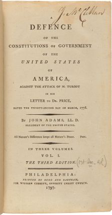 A DEFENCE OF THE CONSTITUTIONS OF GOVERNMENT OF THE UNITED STATES OF AMERICA, AGAINST THE ATTACK OF M. TURGOT IN HIS LETTER TO DR. PRICE, DATED THE TWENTY-SECOND DAY OF MARCH, 1778.