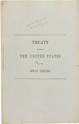 TREATY BETWEEN THE UNITED STATES AND THE IOWAY INDIANS. Indian Treaties- Ioway Indians