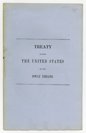 TREATY BETWEEN THE UNITED STATES AND THE IOWAY INDIANS. Iowa