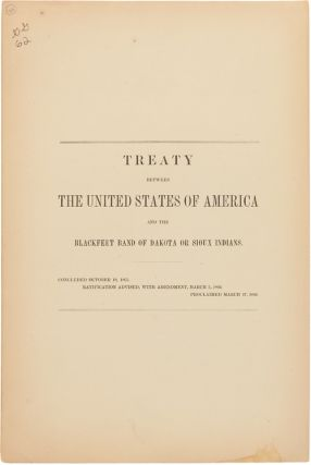 TREATY BETWEEN THE UNITED STATES OF AMERICA AND THE BLACKFEET BAND OF DAKOTA OR SIOUX INDIANS....