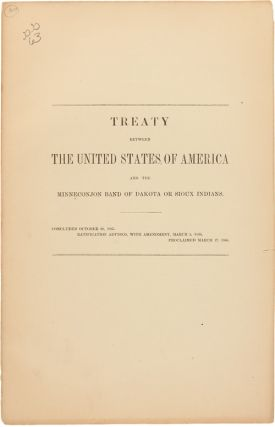 TREATY BETWEEN THE UNITED STATES OF AMERICA AND THE MINNECONJON BAND OF DAKOTA OR SIOUX INDIANS....