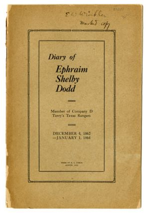 DIARY OF EPHRAIM SHELBY DODD. MEMBER OF COMPANY D TERRY'S TEXAS RANGERS. DECEMBER 4, 1862 -...
