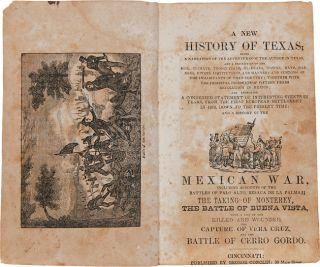 A NEW HISTORY OF TEXAS; BEING A NARRATION OF THE ADVENTURES OF THE AUTHOR IN TEXAS, AND A...
