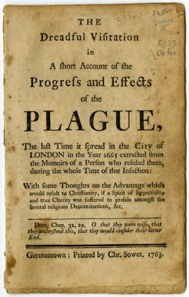 THE DREADFUL VISITATION IN A SHORT ACCOUNT OF THE PROGRESS AND EFFECTS OF THE PLAGUE, THE LAST...