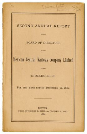 SECOND ANNUAL REPORT OF THE BOARD OF DIRECTORS OF THE MEXICAN CENTRAL RAILWAY COMPANY LIMITED TO...