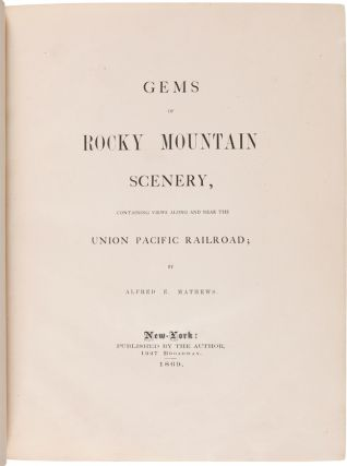 GEMS OF ROCKY MOUNTAIN SCENERY, CONTAINING VIEWS ALONG AND NEAR THE UNION PACIFIC RAILROAD.