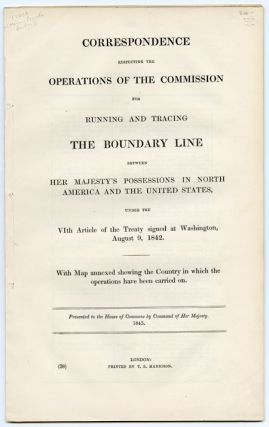 CORRESPONDENCE RESPECTING THE OPERATIONS OF THE COMMISSION FOR RUNNING AND TRACING THE BOUNDARY...