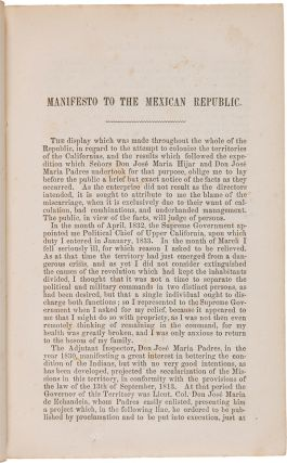 THE MANIFESTO, WHICH THE GENERAL OF BRIGADE, DON JOSE FIGUEROA, COMMANDANT-GENERAL AND POLITICAL CHIEF OF U. CALIFORNIA, MAKES TO THE MEXICAN REPUBLIC, IN REGARD TO HIS CONDUCT AND THAT OF THE SNRS. D. JOSE MARIA DE HIJARS AND D. JOSE MARIA PADRES, AS DIRECTORS OF COLONIZATION IN 1833 AND 1834.