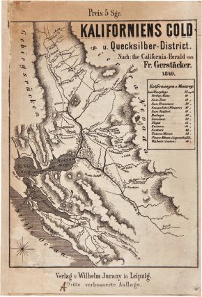 KALIFORNIENS GOLD U. QUECKSILBER-DISTRICT. NACH, THE CALIFORNIA-HERALD. Friedrich Gerstäcker