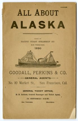 PACIFIC COAST STEAMSHIP CO. ALL ABOUT ALASKA. ISSUED...1890. Alaska
