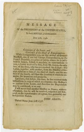 MESSAGE OF THE PRESIDENT OF THE UNITED STATES, TO BOTH HOUSES OF CONGRESS. JUNE 21st, 1798. John...