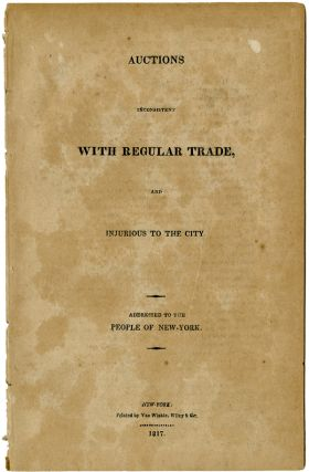 AUCTIONS INCONSISTENT WITH REGULAR TRADE, AND INJURIOUS TO THE CITY. ADDRESSED TO THE PEOPLE OF...