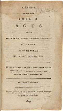 A REVISAL OF ALL THE PUBLIC ACTS OF THE STATE OF NORTH CAROLINA AND OF THE STATE OF TENNESSEE NOW IN FORCE IN THE STATE OF TENNESSEE....