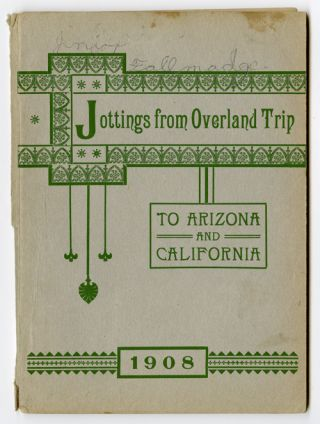 JOTTINGS FROM OVERLAND TRIP TO ARIZONA AND CALIFORNIA. Elizabeth M. Cole