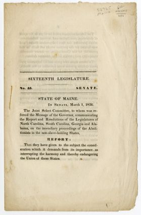SIXTEENTH LEGISLATURE. No.45 SENATE. STATE OF MAINE. IN SENATE, MARCH 1, 1836. THE JOINT SELECT...