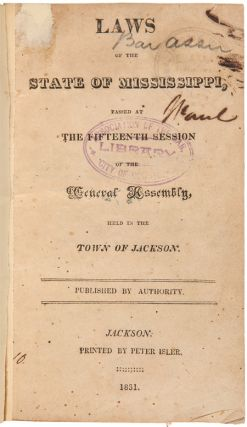 [VAST COLLECTION OF MISSISSIPPI STATE LAWS, 1831 - 1870].
