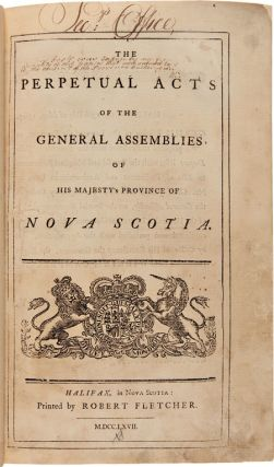 THE PERPETUAL ACTS OF THE GENERAL ASSEMBLIES OF HIS MAJESTY'S PROVINCE OF NOVA SCOTIA.