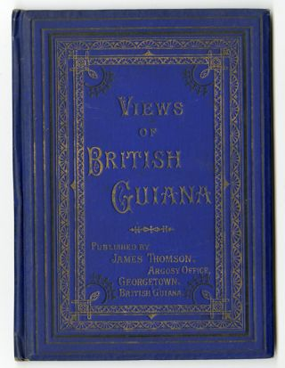 VIEWS OF BRITISH GUIANA [cover title]. British Guiana