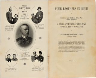 FOUR BROTHERS IN BLUE OR SUNSHINE AND SHADOWS OF THE WAR OF THE REBELLION: A STORY OF THE GREAT CIVIL WAR FROM BULL RUN TO APPOMATTOX.