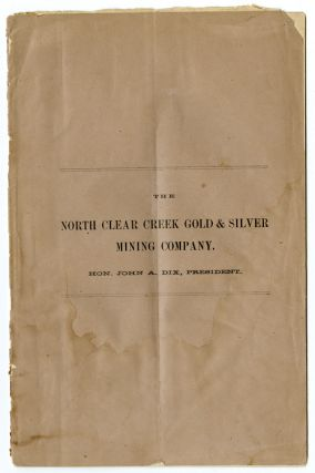 NORTH CLEAR CREEK GOLD & SILVER MINING CO., GILPIN COUNTY, COLORADO TERRITORY. Colorado Mining