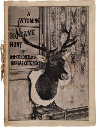 A WYOMING BIG GAME HUNT. Albert Hawes Cordier