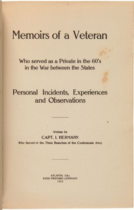 MEMOIRS OF A VETERAN WHO SERVED AS A PRIVATE IN THE 60's IN THE WAR BETWEEN THE STATES....