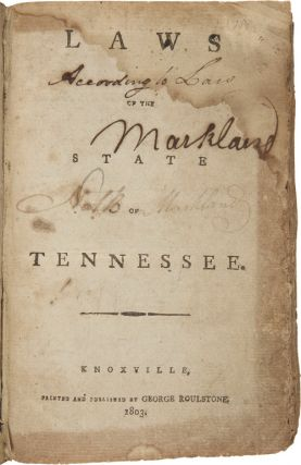 LAWS OF THE STATE OF TENNESSEE. [bound with:] ACTS PASSED AT THE FIRST SESSION OF THE FIFTH...