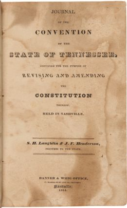 JOURNAL OF THE CONVENTION OF THE STATE OF TENNESSEE, CONVENED FOR THE PURPOSE OF REVISING AND...