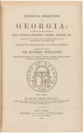 HISTORICAL COLLECTIONS OF GEORGIA: CONTAINING THE MOST INTERESTING FACTS, TRADITIONS, BIOGRAPHICAL SKETCHES, ANECDOTES, etc.