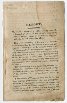 "REPORT. THE SELECT COMMITTEE, TO WHICH WAS REFERRED THE ""RESOLUTION"" OF THE HOUSE, DIRECTING AN..."