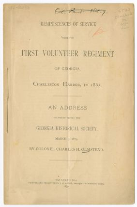 REMINISCENCES OF SERVICE WITH THE FIRST VOLUNTEER REGIMENT OF GEORGIA, CHARLESTON HARBOR, IN...