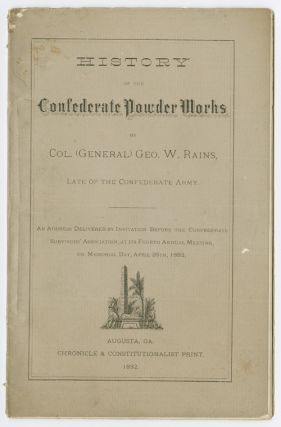 HISTORY OF THE CONFEDERATE POWDER WORKS. George W. Rains
