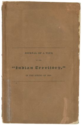"JOURNAL OF A TOUR IN THE ""INDIAN TERRITORY,"" PERFORMED BY THE ORDER OF THE DOMESTIC COMMITTEE OF..."