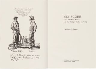 SIX SCORE: THE 120 BEST BOOKS ON THE RANGE CATTLE INDUSTRY. William S. Reese