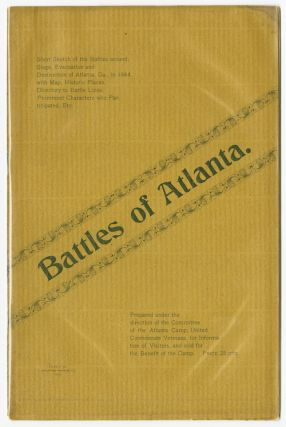 BATTLES OF ATLANTA. SHORT SKETCH OF THE BATTLES AROUND, SIEGE, EVACUATION AND DESTRUCTION OF...