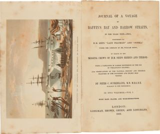 "JOURNAL OF A VOYAGE IN BAFFIN'S BAY AND BARROW STRAITS, IN THE YEARS 1850 - 1851, PERFORMED BY H.M. SHIPS ""LADY FRANKLIN"" AND ""SOPHIA,"" UNDER THE COMMAND OF MR. WILLIAM PENNY, IN SEARCH OF THE MISSING CREWS OF H.M. SHIPS EREBUS AND TERROR...."