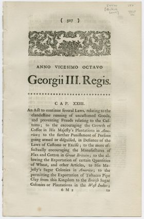 ANNO VICESMO OCTAVO GEORGII III...AN ACT TO CONTINUE SEVERAL LAWS, RELATING TO THE CLANDESTINE...