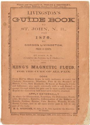 LIVINGSTON'S GUIDE BOOK TO ST. JOHN AND THE SAINT JOHN RIVER WITH AN ACCOUNT OF THE FISHING...